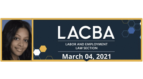 Mika Hilaire Spoke at the Los Angeles County Bar Association's 41st Annual Labor & Employment Symposium
